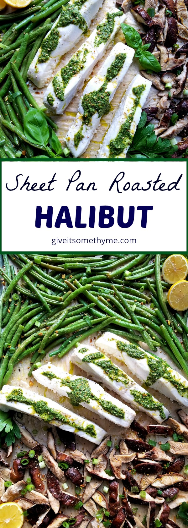 Sheet Pan Roasted Halibut - Give it Some Thyme
