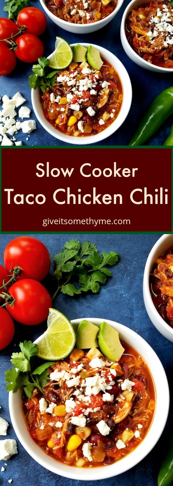 Slow Cooker Taco Chicken Chili - Give it Some Thyme