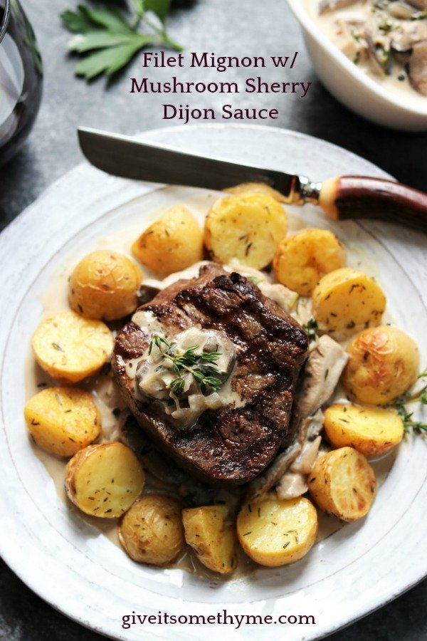 Filet Mignon w/ Mushroom Sherry Dijon Sauce | Give it Some Thyme – either grill or pan-sear and roast tender filets to perfection and serve with a luscious sauce! #filetmignon #filetmignonrecipes #filetmignondinner #filetmignondinnerrecipes #filetmignondinnerideas #howtocookfiletmignon #howtocookfiletmignononthestove #howtocookfiletmignononthegrill ##howtocookfiletmignonintheoven #holidaydinner #holidaydinnerideas #specialdinnerideas #specialdinnerrecipes #giveitsomethyme