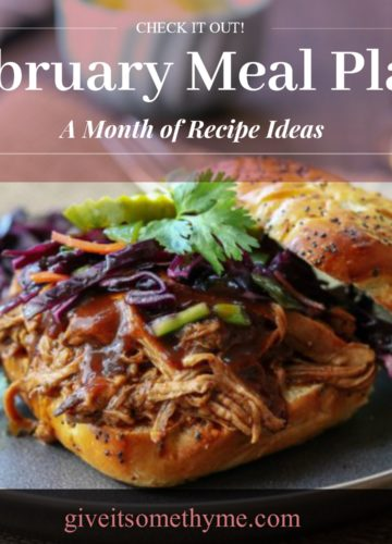 February Meal Plan   Give it Some Thyme – an entire month of recipes for cooking inspo that has you covered for the Super Bowl and Valentine's Day! #mealplan #monthlymealplan #mealplanning #monthlymenu #monthlymenuplan #healthydinners #gamedayfood #valentinesdayrecipes #valentinesday #giveitsomethyme