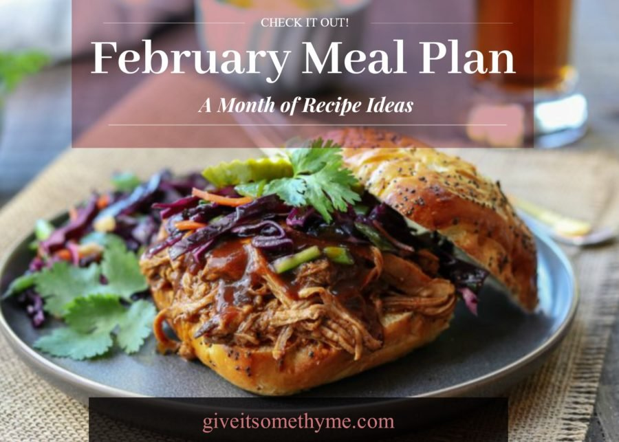 February Meal Plan | Give it Some Thyme – an entire month of recipes for cooking inspo that has you covered for the Super Bowl and Valentine's Day! #mealplan #monthlymealplan #mealplanning #monthlymenu #monthlymenuplan #healthydinners #gamedayfood #valentinesdayrecipes #valentinesday #giveitsomethyme