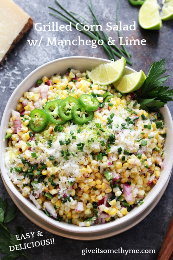 Grilled Corn Salad w/ Manchego & Lime – a summer salad full of sweet n' smoky flavor! #grilledcorn #cornsalad #grilledcornsalad #summersalad #summerrecipe #sidesalads #sidedishes #glutenfree #giveitsomethyme | giveitsomethyme.com