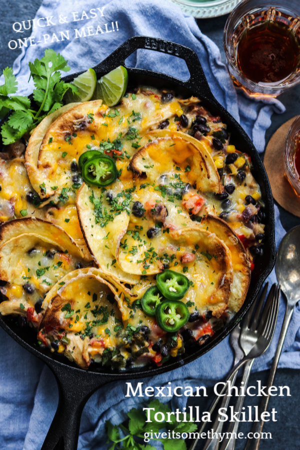 Mexican Chicken Tortilla Skillet | Give it Some Thyme – a quick, easy, cheesy and delicious one-pan meal! #mexicanchicken #mexicanchickenskillet #mexicanchickenrecipes #cheesymexicanchickenskillet #mexicanchickentortillaskillet #chickendinner #chickendinnerrecipes #quickchickendinners #quickandeasydinner #quickandeasydinnerrecipes #giveitsomethyme