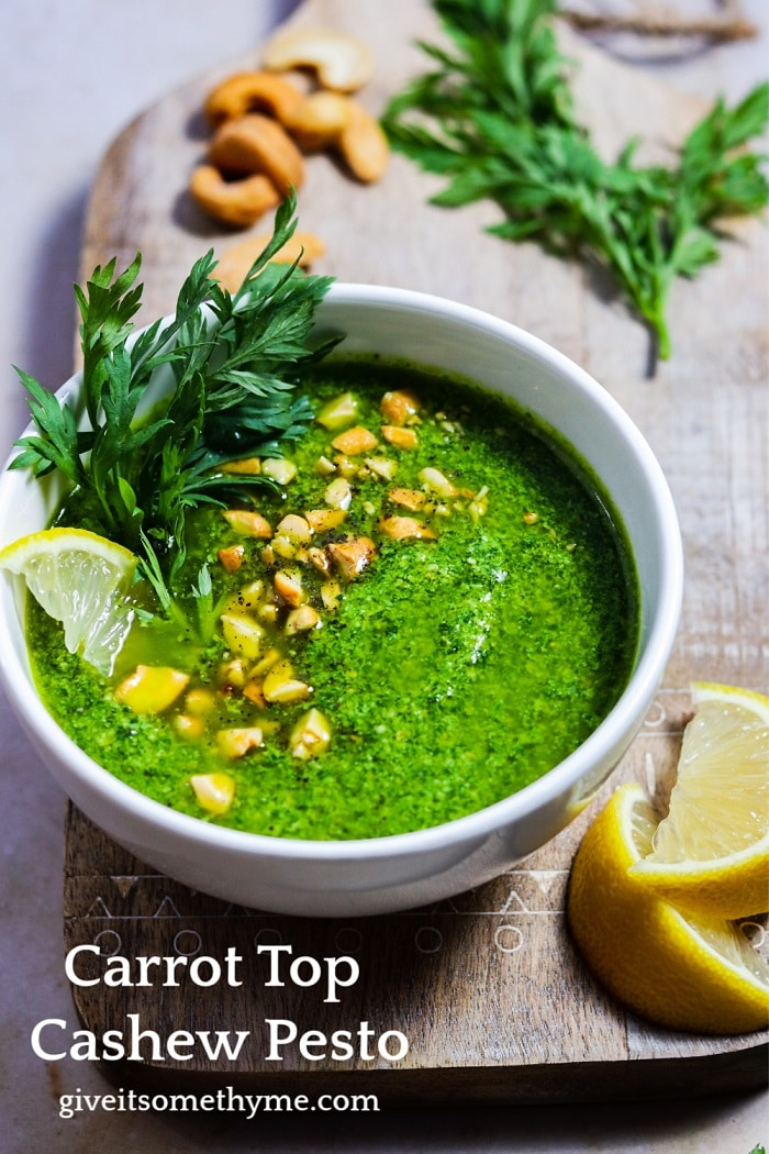 Carrot Top Cashew Pesto – A delicious, quick and easy way to make use of leafy carrot greens! Eight ingredients, a cinch to make, great on steak, chicken, chops, pasta, veggies, you name it! #pesto #carrottoppesto # carrottoppestorecipe #carrottopcashewpesto #pestosauce #homemadepesto #giveitsomethyme | giveitsomethyme.com